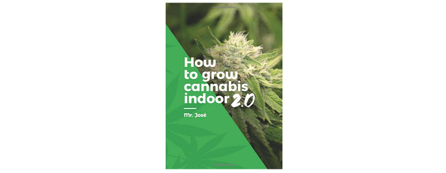 How to grow cannabis indoors 2.0